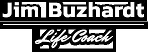 Jim Buzhardt – Life Coach